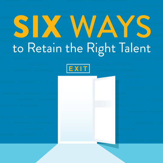 Six Ways to Retain the Right Talent