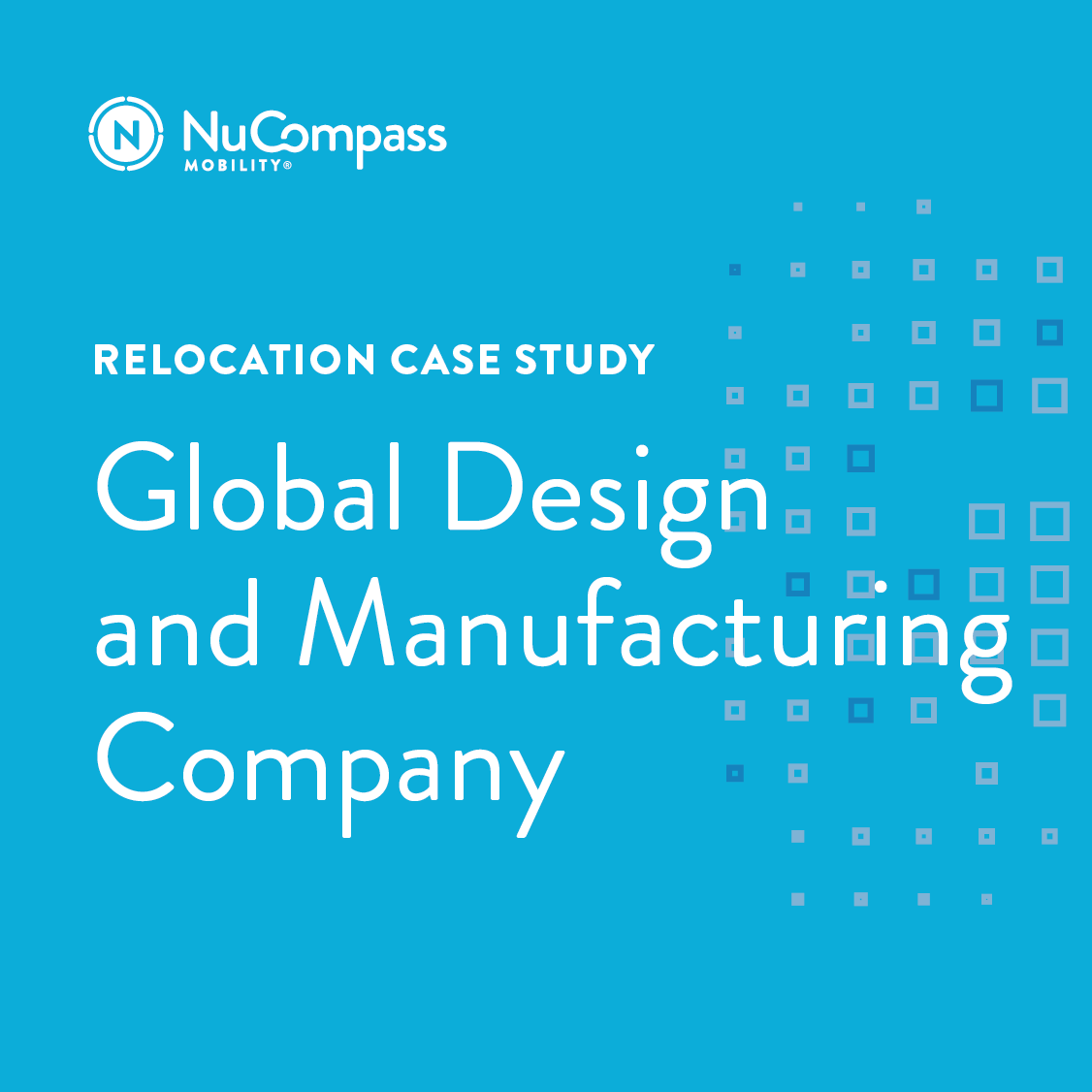 Global design and manufacturing company relocation case for Global design company